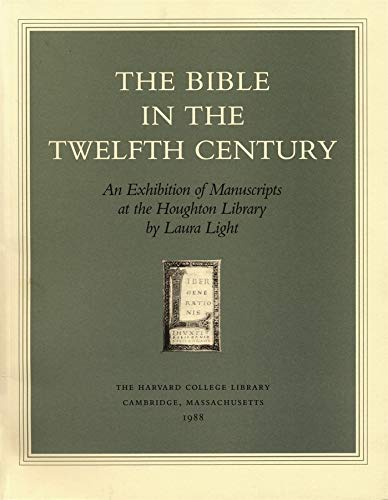 The Bible in the Twelfth Century: An Exhibition of Manuscripts at the Houghton Library (Houghton ...