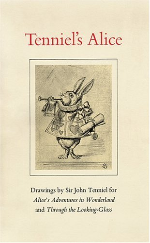9780974396385: Tenniel's Alice: Drawings by Sir John Tenniel for Alice's Adventures in Wonderland and Through the Looking-Glass (Houghton Library Publications)