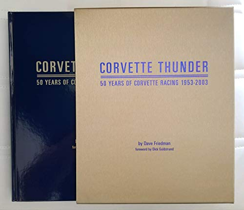 Corvette Thunder: 50 Years of Corvette Racing,: Dave Friedman