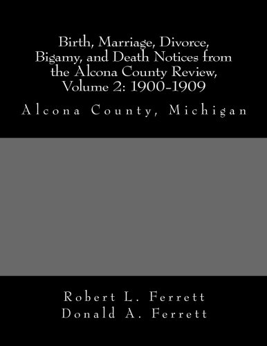 9780974400419: Birth, Marriage, Divorce, Bigamy, and Death Notices from the Alcona County Review, Volume 2: 1900-1909: Alcona County, Michigan