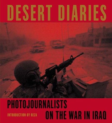 9780974402901: Desert Diaries: Photojournalists on the War in Iraq