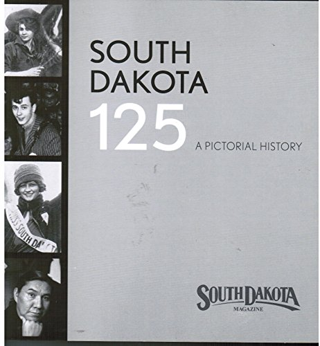 South Dakota 125 A Pictorial History