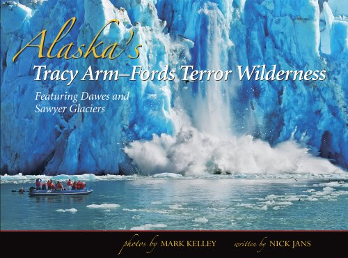 Alaska's Tracy Arm & Sawyer Glaciers: Nick Jans; Illustrator-Photographs