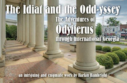 The Idiat and the Odd-yssey : The Adventures of Odyfferus Through International Georgia: Hambright ...