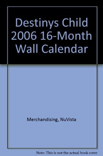 Destinys Child 2006 16-Month Wall Calendar