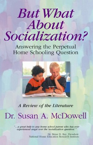 But What About Socialization? Answering the Perpetual: McDowell, Susan A.