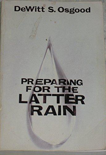 Preparing for the Latter Rain: DeWitt S. Osgood