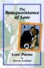 9780974408606: The Reacquaintance of Love