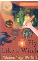 Fly Like A Witch (Maddie's Magic Markers: David Mark Lopez