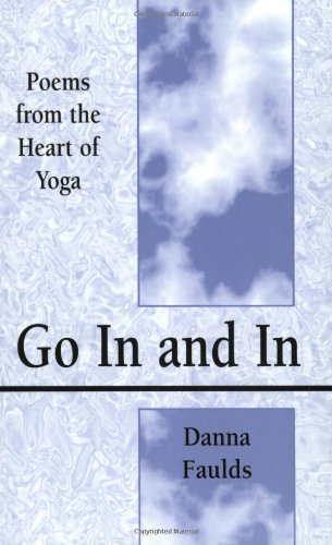 9780974410609: Go In and In: Poems From the Heart of Yoga