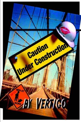 9780974412191: Caution: Under Construction