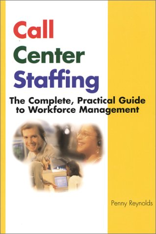 9780974417905: Call Center Staffing: The Complete, Practical Guide to Workforce Management