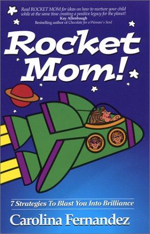 9780974418704: Rocket Mom! 7 Strategies To Blast You Into Brilliance