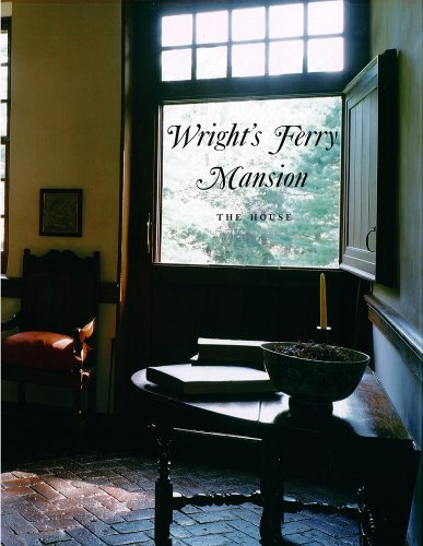 9780974420240: Wright's Ferry Mansion: Volume 1: The House