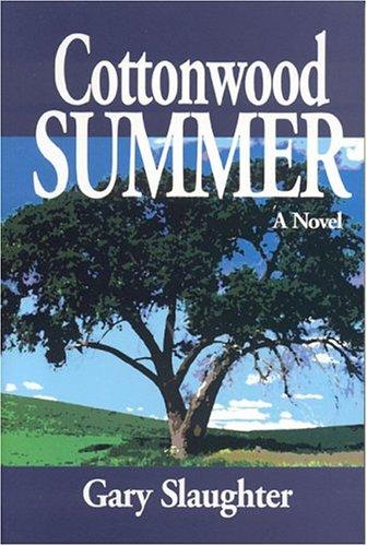 Cottonwood Summer: Slaughter, Gary