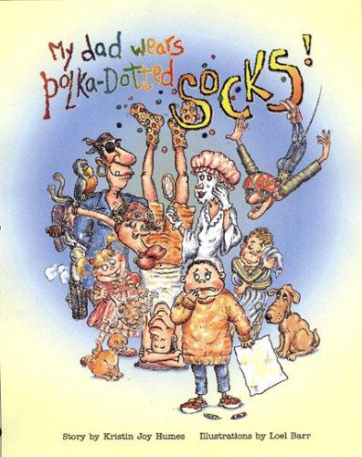 9780974430720: My Dad Wears Polka-Dotted Socks!