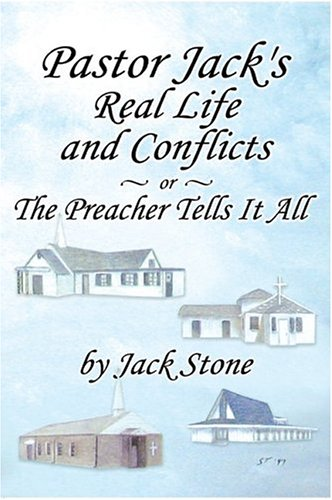 9780974432267: Pastor Jack's Real Life and Conflicts or The Preacher Tells It All