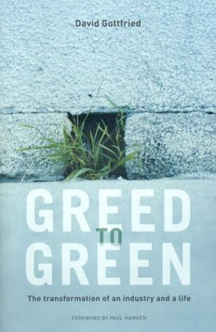 9780974432601: Greed to Green: The Transformation of an Industry and a Life