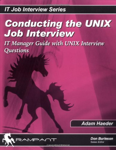 9780974435565: Conducting the Unix Job Interview: It Manager Guide with Unix Interview Questions (It Job Interview Series)