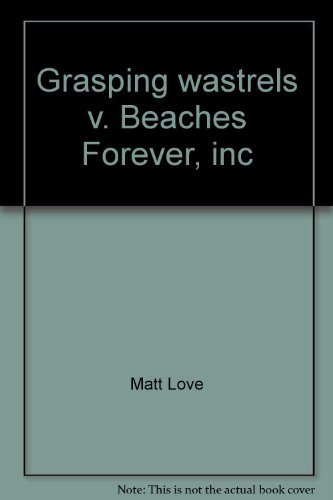 9780974436401: Grasping wastrels v. Beaches Forever, inc: Covering fights for the soul of the Oregon coast
