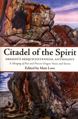 Citadel of the Spirit: Oregon's Sesquicentennial Anthology, A Merging of Past and Present ...