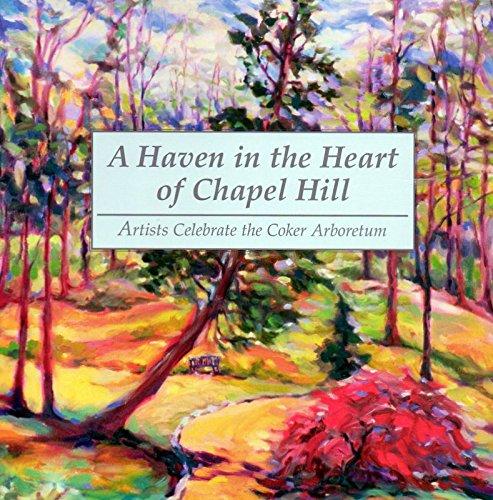 A Haven in the Heart of Chapel Hill: Artists Celebrate the Coker Arboretum: Stern, Daniel