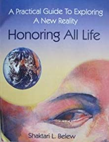 9780974439143: Honoring All Life; A practical Guide To Exploring A New Reality