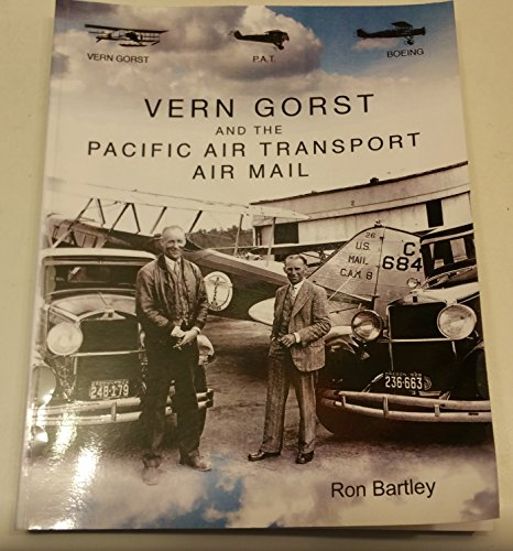 9780974439181: Vern Gorst and the Pacific Air Transport Air Mail