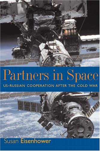 9780974439402: Partners in Space: US-Russian Cooperation After the Cold War