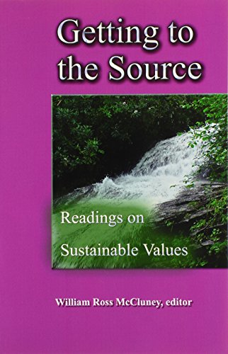 Getting to the Source: Readings on Sustainable: McCluney, William Ross