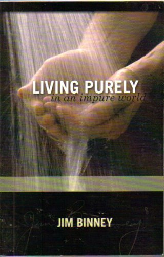 Living Purely in an Impure World: Jim Binney