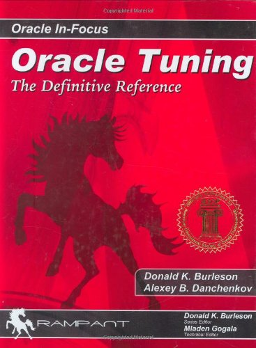 9780974448626: Oracle Tuning: The Definitive Reference (Oracle In-Focus series)