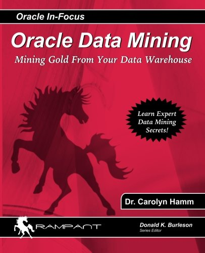 9780974448633: Oracle Data Mining: Mining Gold from Your Warehouse: 25