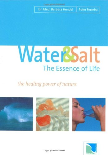 9780974451510: Water & Salt, the Essence of Life: The Healing Power of Nature