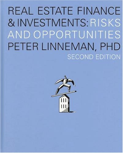 9780974451831: Real Esate Finance & Investments: Risks and Opportunities Edition: second