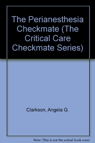 9780974455327: The Perianesthesia Checkmate (The Critical Care Checkmate Series)