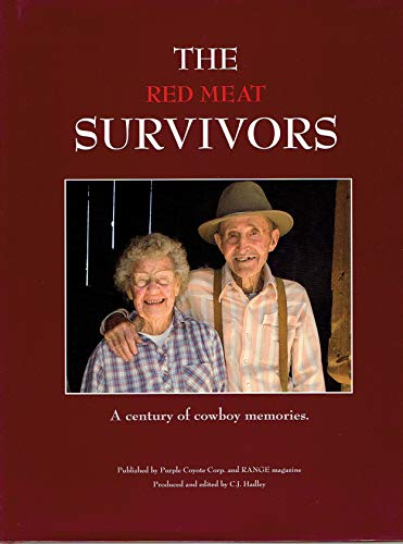 The Red Meat Survivors: A Century of Cowboy Memories