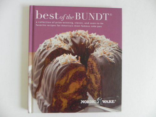 9780974460567: Best of Bundt - Nordic Ware Collection of Prize Winning & Classic Cake Recipes