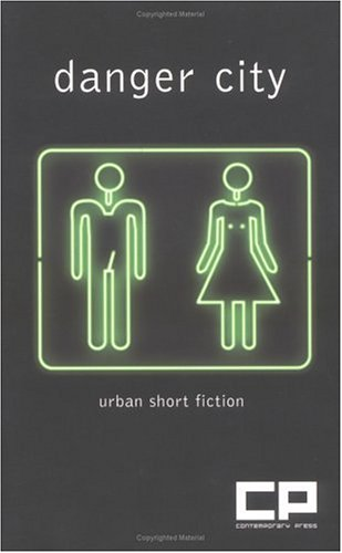 Danger City: Urban Short Fiction: Contemporary Press