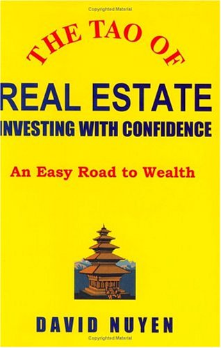 The Tao of Real Estate: Investing with Confidence: Nuyen, David