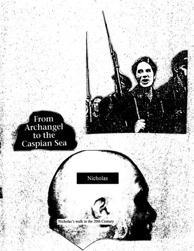 From Archangel to the Caspian Sea (Volume 1): Nicholas