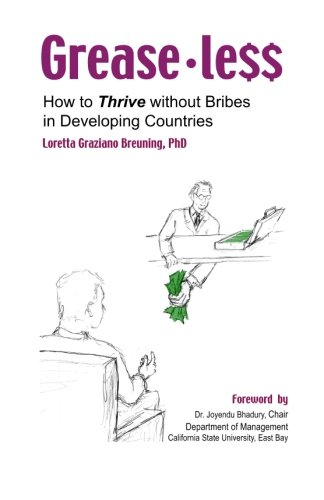 9780974464206: Greaseless: How to Thrive Without Bribes in Developing Countries