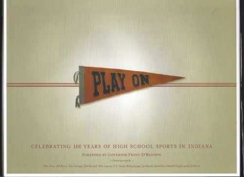 Play On: Celebrating 100 Years Of High School Sports In Indiana