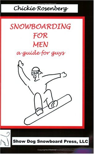 9780974465814: Snowboarding for Men: A Guide for Guys