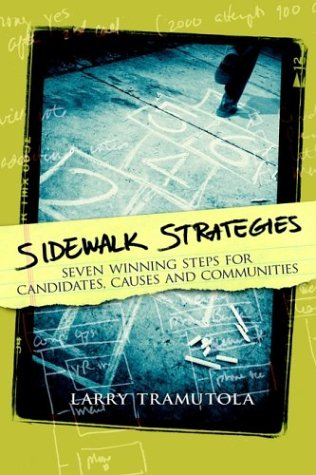 9780974466828: Sidewalk Strategies: Seven Winning Steps for Candidates, Causes and Communities