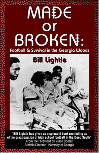 Made or Broken: Football and Survival in the Georgia Woods: Bill Lightle