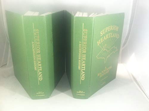 9780974467900: SUPERIOR HEARTLAND; A BACKWOODS HISTORY; 2 VOLUMES