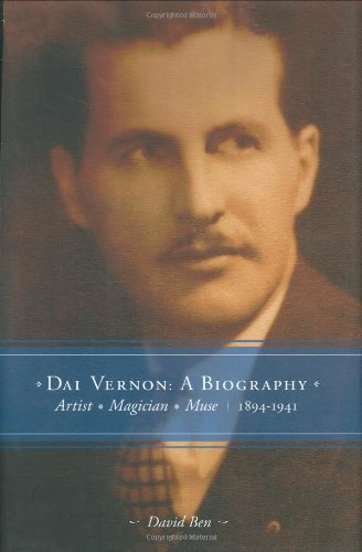 9780974468150: Dai Vernon: A Biography--Artist - Magician - Muse (Vol. 1: 1894-1941)