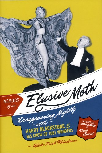 Memoirs of an Elusive Moth: Disappearing Nightly with Harry Blackstone and his Show of 1001 Wonders...