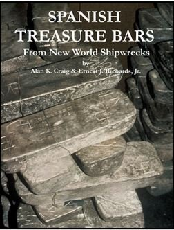 9780974470504: Spanish Treasure Bars From New World Shipwrecks
